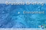 VIDEO: Brussels Briefing on Environment – All you need to know for March 2014