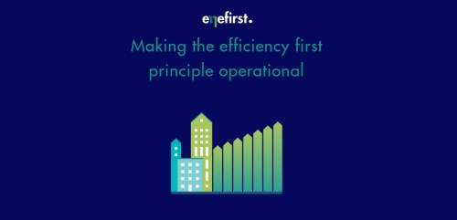 Enefirst – Making Efficiency First operational: New project aims to support policy makers put the European guideline into practice in view of the EU Green Deal